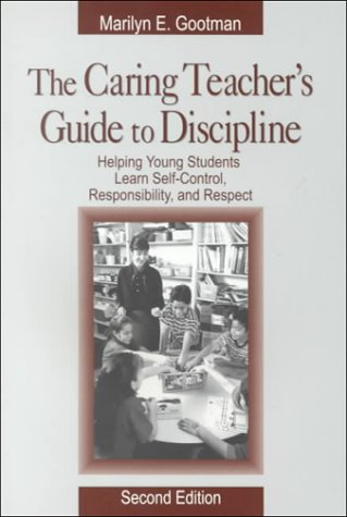 Caring Teacher's Guide to Discipline Helping Students Learn Self-Control, Responsibility, and Respect 2nd 2000 (Revised) 9780761976868 Front Cover