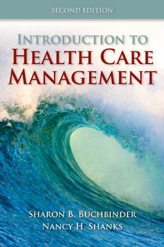 Introduction to Health Care Management  2nd 2012 (Revised) 9780763790868 Front Cover