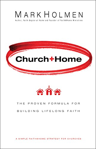 Church+Home The Proven Formula for Building Lifelong Faith N/A edition cover