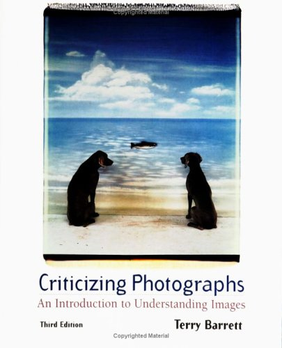 Criticizing Photographs An Introduction to Understanding Images 3rd 2000 edition cover