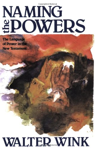Naming the Powers The Language of Power in the New Testament N/A edition cover