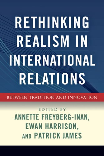 Rethinking Realism in International Relations Between Tradition and Innovation  2009 edition cover