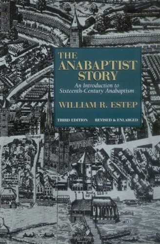 Anabaptist Story An Introduction to Sixteenth-Century Anabaptism 3rd 1995 edition cover