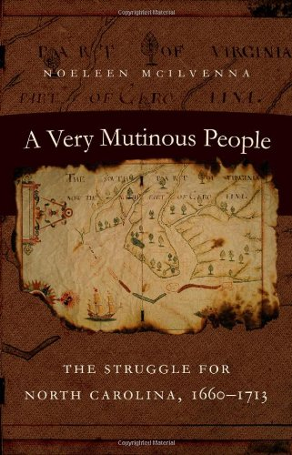Very Mutinous People The Struggle for North Carolina, 1660-1713  2009 edition cover