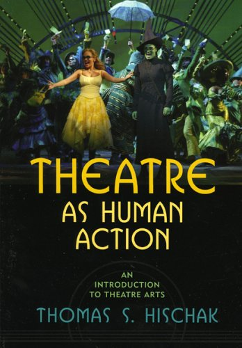 Theatre as Human Action An Introduction to Theatre Arts  2006 edition cover