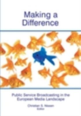 Making a Difference Public Service Broadcasting in the European Media Landscape  2006 9780861966868 Front Cover