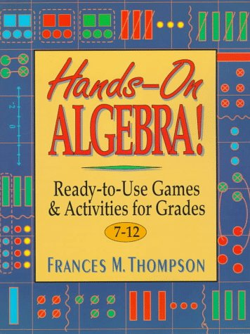 Hands-On Algebra! Ready-to-Use Games and Activities for Grades 7-12  1998 (Teachers Edition, Instructors Manual, etc.) edition cover