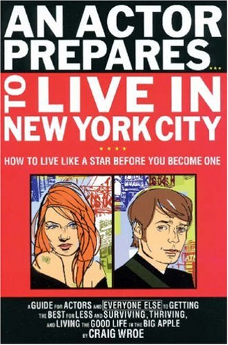 Actor Prepares... to Live in New York City How to Live Like a Star Before You Become One  2003 9780879109868 Front Cover