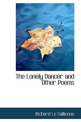 Lonely Dancer and Other Poems N/A 9781115903868 Front Cover