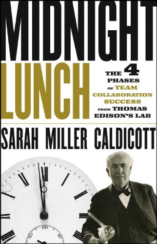 Midnight Lunch The 4 Phases of Team Collaboration Success from Thomas Edison's Lab  2013 9781118407868 Front Cover