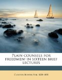 Plain Counsels for Freedmen : In sixteen brief Lectures N/A edition cover