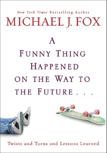 Funny Thing Happened on the Way to the Future Twists and Turns and Lessons Learned  2010 edition cover