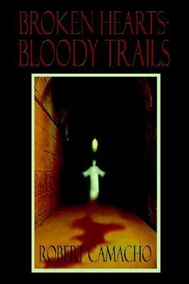 Broken Hearts-Bloody Trails  N/A 9781403345868 Front Cover