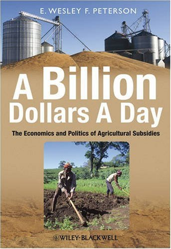 Billion Dollars a Day The Economics and Politics of Agricultural Subsidies  2009 edition cover