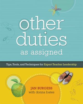 Other Duties as Assigned Tips, Tools, and Techniques for Expert Teacher Leadership  2009 edition cover