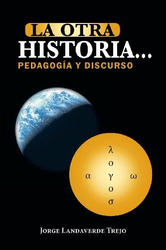 La otra historia? pedagogfa y discurso:   2013 edition cover
