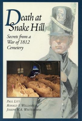 Death at Snake Hill Secrets from a War of 1812 Cemetery  1993 9781550021868 Front Cover