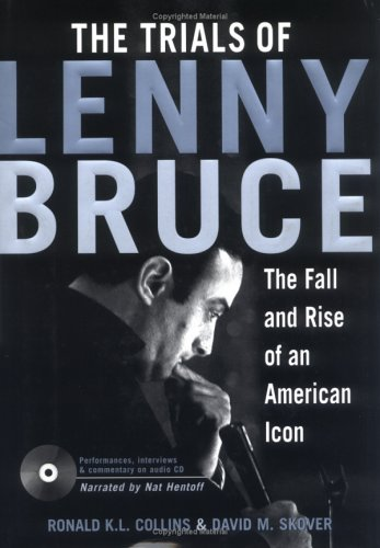 Trials of Lenny Bruce The Fall and Rise of an American Icon  2002 edition cover