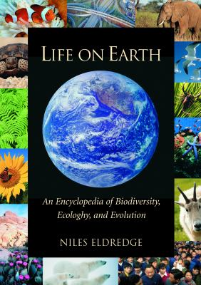 Life on Earth An Encyclopedia of Biodiversity, Ecology, and Evolution  2002 9781576072868 Front Cover