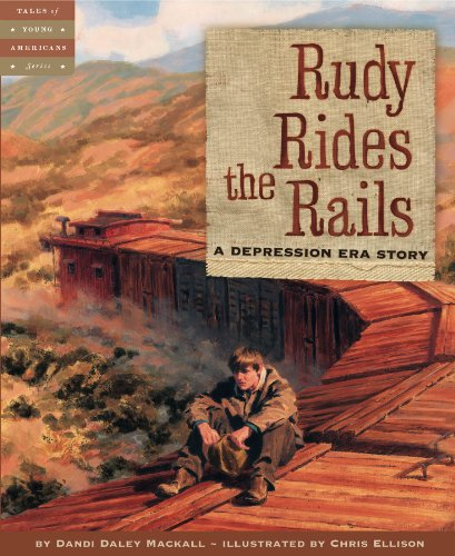 Rudy Rides the Rails A Depression Era Story  2007 (Revised) 9781585362868 Front Cover