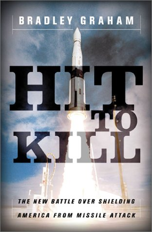 Hit to Kill The New Battle over Shielding America from Missile Attack  2001 9781586480868 Front Cover
