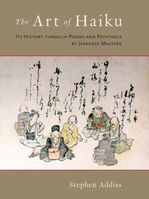 Art of Haiku Its History Through Poems and Paintings by Japanese Masters  2012 edition cover