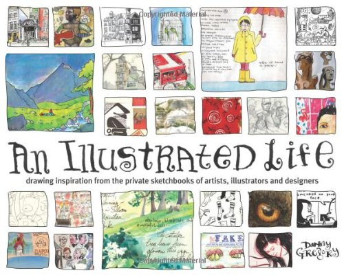 Illustrated Life Drawing Inspiration from the Private Sketchbooks of Artists, Illustrators and Designers  2008 edition cover