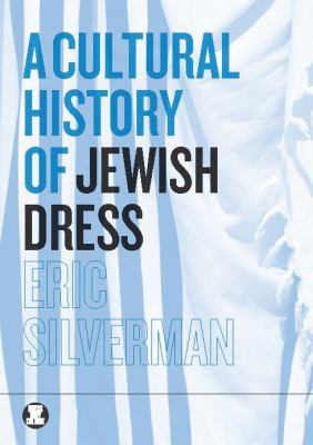 Cultural History of Jewish Dress   2012 edition cover