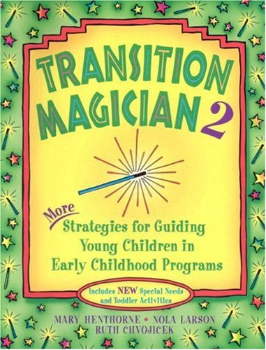 Transition Magician II More Strategies for Guiding Young Children in Early Childhood Programs  2000 edition cover