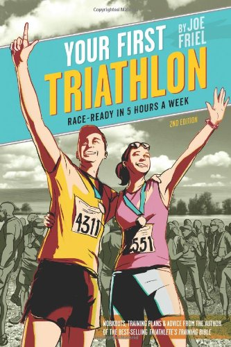 Your First Triathlon Race-Ready in 5 Hours a Week 2nd 2012 edition cover