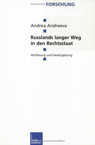 Russlands Langer Weg in Den Rechtsstaat: Verfassung Und Gesetzgebung  2002 9783810035868 Front Cover