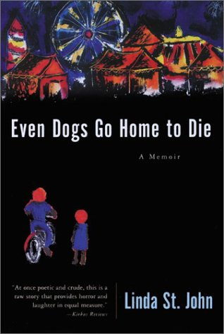 Even Dogs Go Home to Die A Memoir N/A 9780060933869 Front Cover