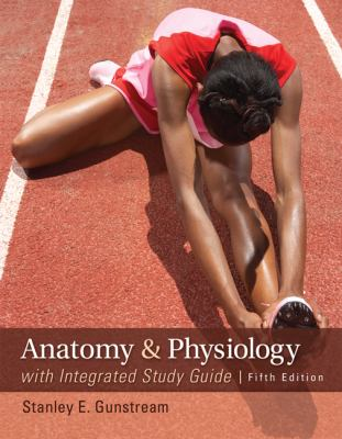 Anatomy and Physiology With Intergarated Study Guide:   2012 9780077511869 Front Cover