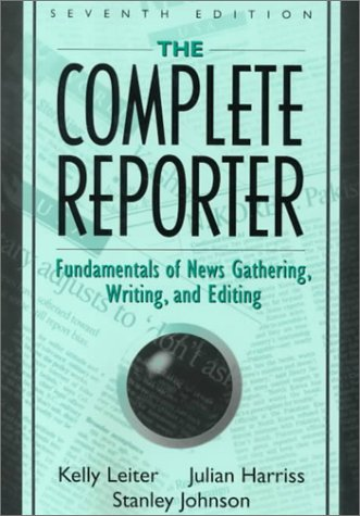 Complete Reporter Fundamentals of News Gathering, Writing, and Editing 7th 2000 edition cover