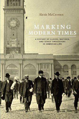 Marking Modern Times A History of Clocks, Watches, and Other Timekeepers in American Life  2013 9780226014869 Front Cover