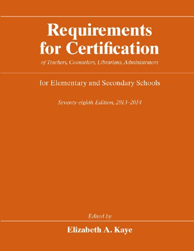 Requirements for Certification of Teachers, Counselors, Librarians, Administrators for Elementary and Secondary Schools, Seventy-Eighth Edition, 2013-2014  78th 2013 9780226043869 Front Cover