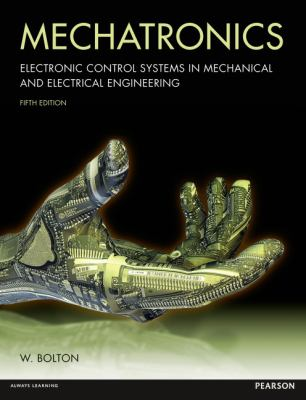 Mechatronics Electronic Control Systems in Mechanical and Electrical Engineering 5th 2011 (Revised) edition cover