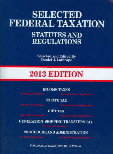 Selected Federal Taxation Statutes and Regulations, with Motro Tax Map 2013   2012 9780314281869 Front Cover