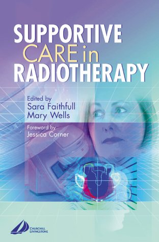 Supportive Care in Radiotherapy   2003 9780443064869 Front Cover