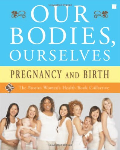 Our Bodies, Ourselves Pregnancy and Birth  2008 9780743274869 Front Cover