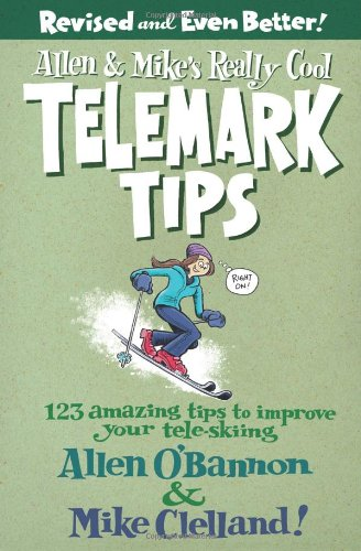 Allen and Mike's Really Cool Telemark Tips, Revised and Even Better!  2nd 2008 (Revised) edition cover