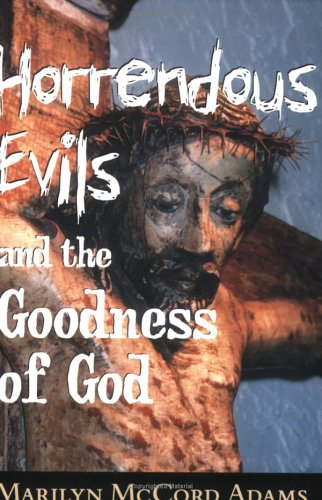 Horrendous Evils and the Goodness of God  Reprint  edition cover