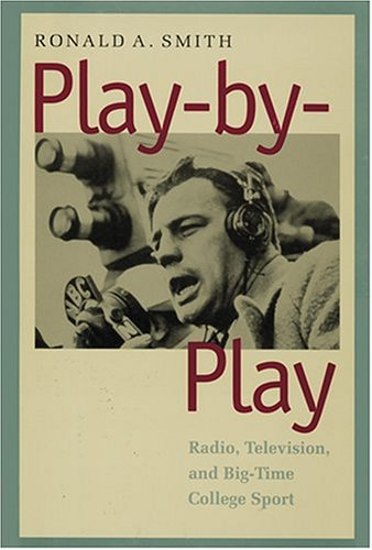 Play-by-Play Radio, Television, and Big-Time College Sport  2001 edition cover