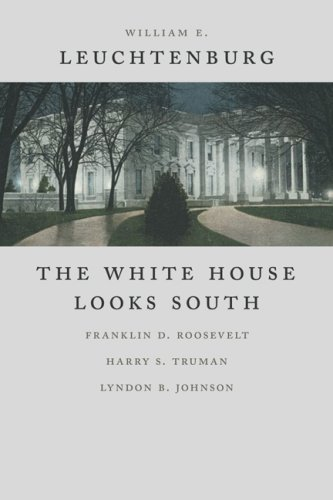 White House Looks South Franklin D. Roosevelt, Harry S. Truman, Lyndon B. Johnson N/A edition cover