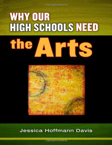 Why Our High Schools Need the Arts   2012 edition cover