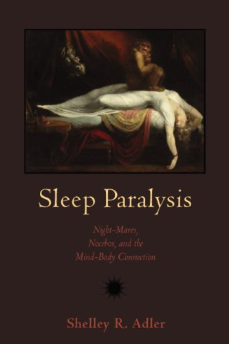 Sleep Paralysis Night-Mares, Nocebos, and the Mind-Body Connection  2011 edition cover