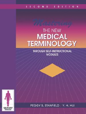 Mastering the New Medical Terminology Through Self-Instructional Modules  2nd 1995 (Revised) 9780867206869 Front Cover