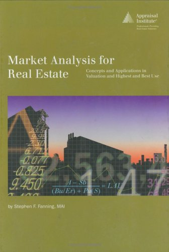Market Analysis for Real Estate : Concepts and Applications in Valuation and Highest and Best Use 1st 2005 edition cover