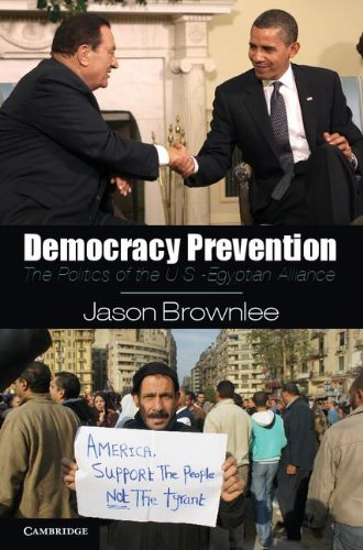 Democracy Prevention The Politics of the U. S. -Egyptian Alliance  2012 edition cover
