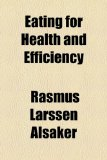 Eating for Health and Efficiency N/A edition cover